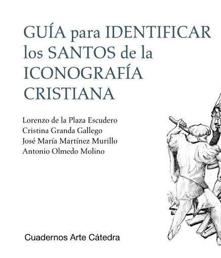 Guía para identificar los santos de la iconografía cristiana (varios autores)