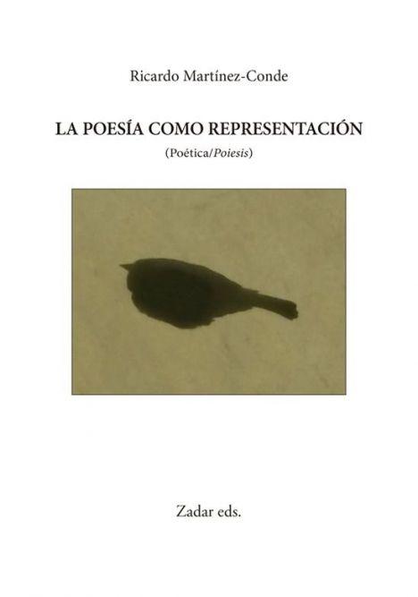 Se publica 'La Poesía como representación' de Ricardo Martínez-Conde