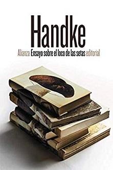 Peter Handke: 'Ensayo sobre el loco de las setas'