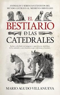 Mario Agudo Villanueva: 'El bestiario de las catedrales'