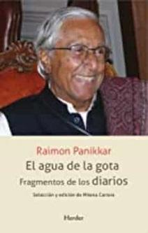 Raimon Panikkar: 'El agua de la gota' (Fragmentos de los diarios)