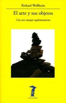 Richard Wollheim: 'El arte y sus objetos' (Con seis ensayos suplementarios)