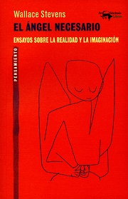 """""""El ángel necesario. Ensayos sobre la realidad y la imaginación"""", de Wallace Stevens"""