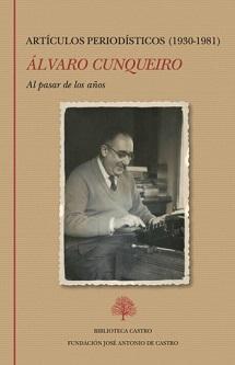Álvaro Cunqueiro: Al pasar de los años (Artículos periodísticos 1930-1981)