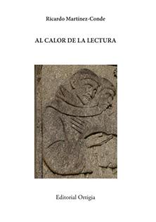 Al calor de la lectura Ricardo Martínez Editorial Ortigia, 2018
