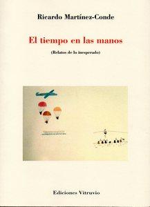"""""""El tiempo en las manos (Relatos de lo inesperado)"""", de Ricardo Martínez-Conde"""