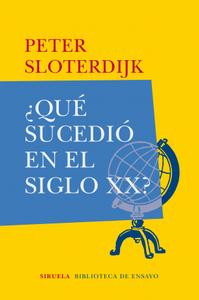 """""""¿Qué sucedió en el siglo XX?"""", de Peter Sloterdijk"""