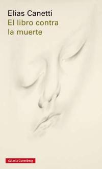 El libro contra la muerte, de Elías Canetti