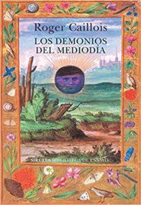 'Los demonios del mediodía' de Roger Caillois