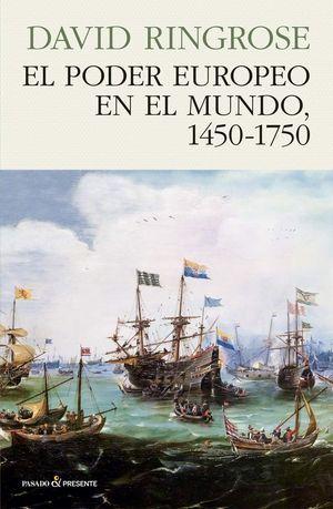 El poder europeo en el mundo, 1450-1750, de David Ringrose