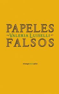 'Papeles falsos' de Valeria Luiselli