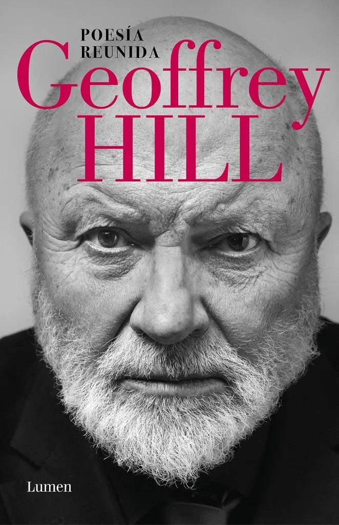 De la personalidad como una máscara: 'Poesía reunida' de Geoffrey Hill