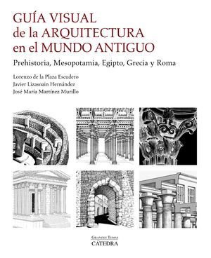 Guía visual de la arquitectura en el Mundo Antiguo (varios autores)