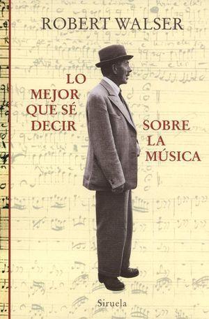 Lo mejor que sé decir sobre la música, de Robert Walser