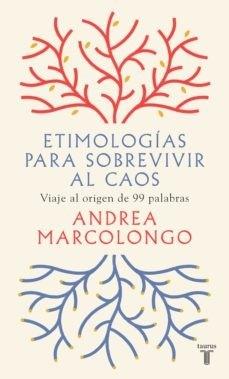 'Etimologías para sobrevivir al caos' de Andrea Marcolongo