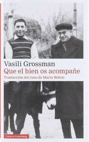Que el bien os acompañe, de Vasili Grosmann