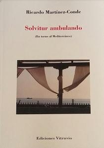 Solvitur ambulando (En torno al Mediterráneo)