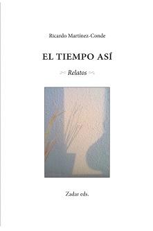 """""""El tiempo así"""", de Ricardo Martínez-Conde"""